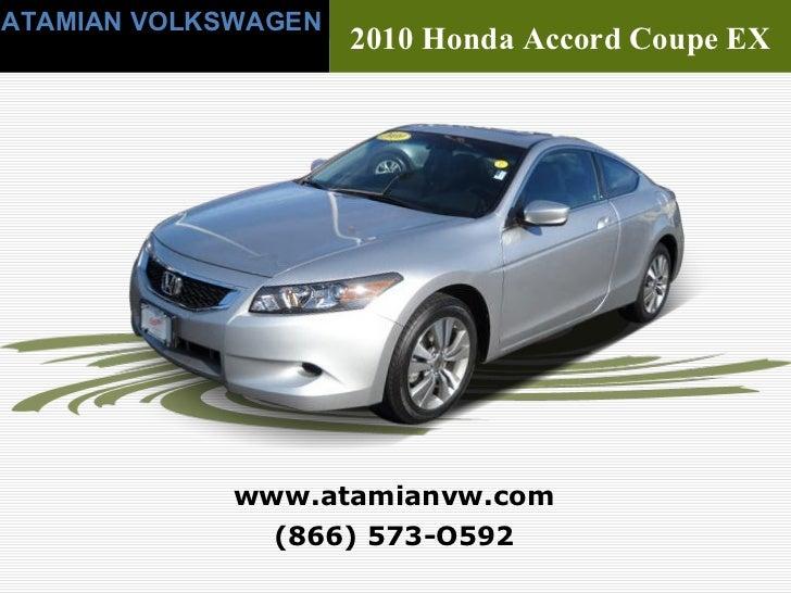 (866) 573 O592 Www.atamianvw.com ATAMIAN VOLKSWAGEN 2010 Honda Accord ...