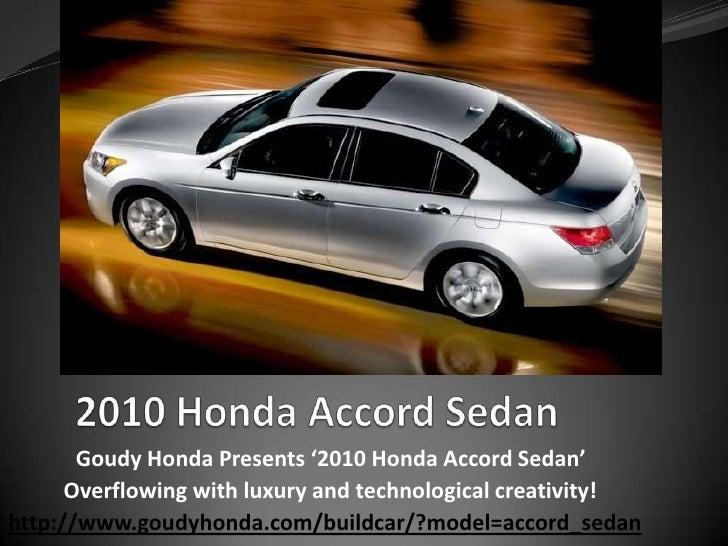 2010 Honda Accord Sedan<br />Goudy Honda Presents '2010 Honda Accord Sedan' <br />  Overflowing with luxury and technolog...