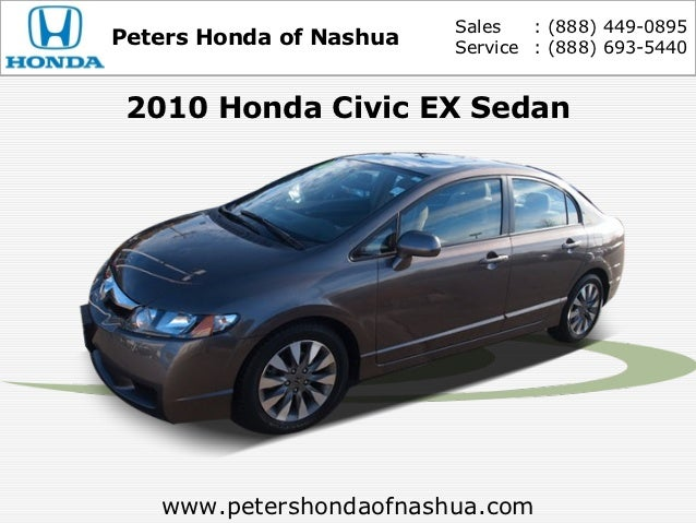 Sales   : (888) 449-0895Peters Honda of Nashua   Service : (888) 693-5440 2010 Honda Civic EX Sedan   www.petershondaofnas...