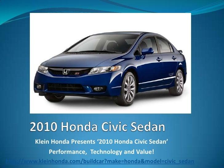 2010 Honda Civic Sedan<br />Klein Honda Presents '2010 Honda Civic Sedan' <br />  Performance,  Technology and Value! <br...