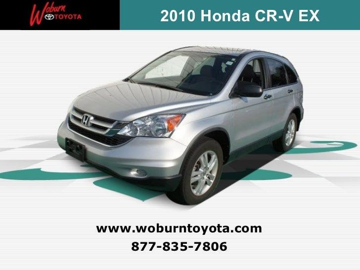 2010 Honda CR-V EXwww.woburntoyota.com   877-835-7806