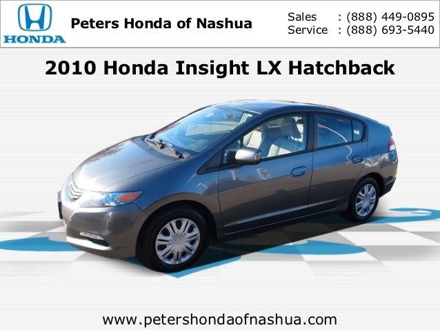 Sales   : (888) 449-0895  Peters Honda of Nashua   Service : (888) 693-54402010 Honda Insight LX Hatchback     www.petersh...