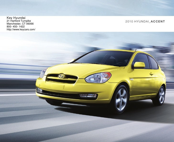 Captivating Key Hyundai 21 Hartford Turnpike 2010 HYUNdAI_A C C EN T Manchester, CT  06066 800  ...
