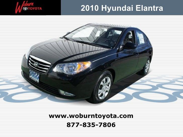 2010 Hyundai Elantrawww.woburntoyota.com   877-835-7806