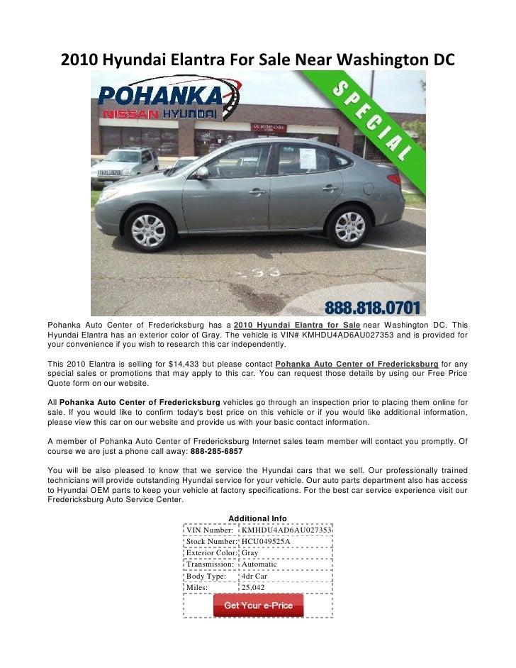 2010 Hyundai Elantra For Sale Near Washington DCPohanka Auto Center of Fredericksburg has a 2010 Hyundai Elantra for Sale ...