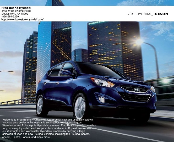 Fred Beans Hyundai 4465 West Swamp Road Doylestown, PA 18902                                                         2010 ...