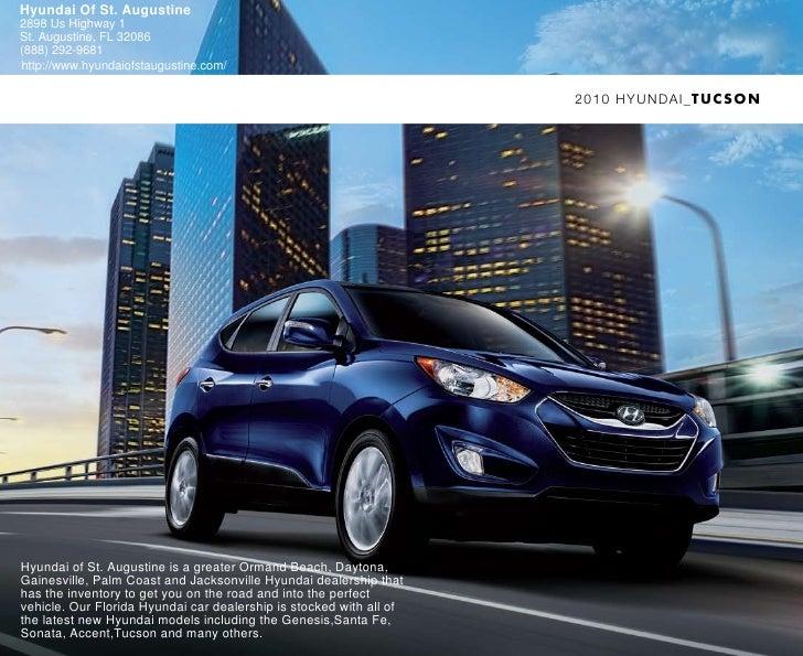 Hyundai Of St. Augustine 2898 Us Highway 1 St. Augustine, FL 32086 (888) 292-9681 http://www.hyundaiofstaugustine.com/    ...