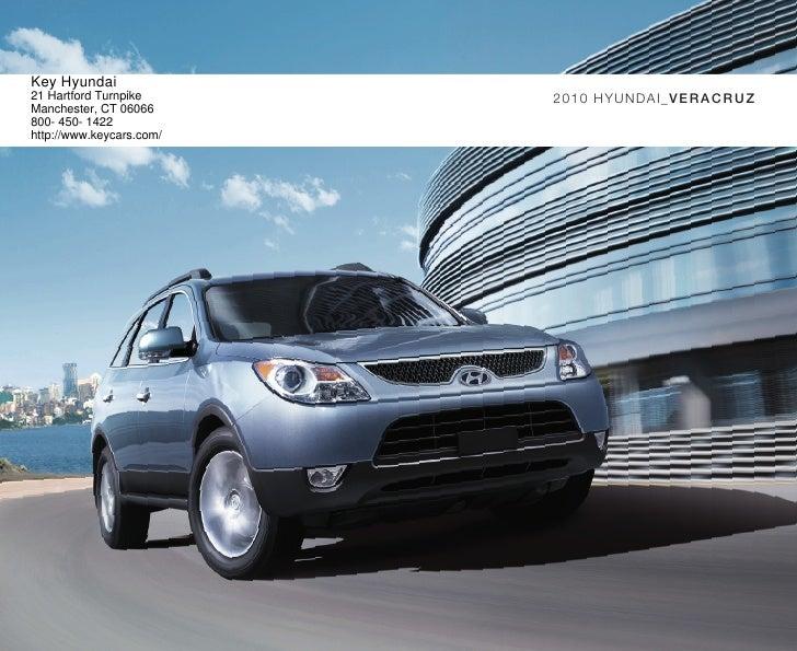 Great Key Hyundai 21 Hartford Turnpike 2010 HYUNDAI_VERA C RU Z Manchester, CT  06066 800  ...