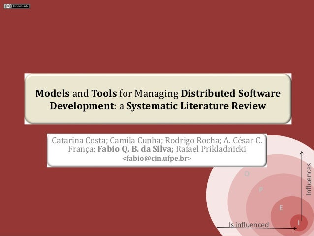 S O P E I Influences Is influenced Models and Tools for Managing Distributed Software Development: a Systematic Literature...