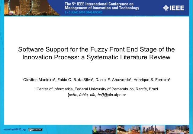 Software Support for the Fuzzy Front End Stage of the Innovation Process: a Systematic Literature Review Cleviton Monteiro...