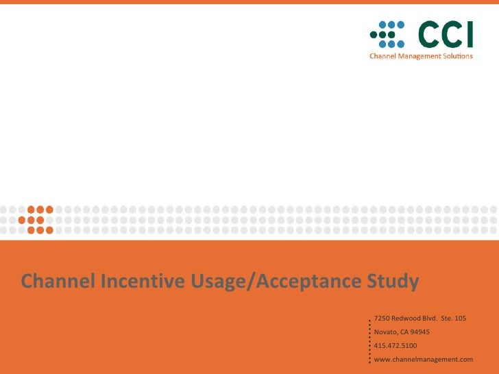 Channel Incentive Usage/Acceptance Study                                   7250 Redwood Blvd. Ste. 105                    ...