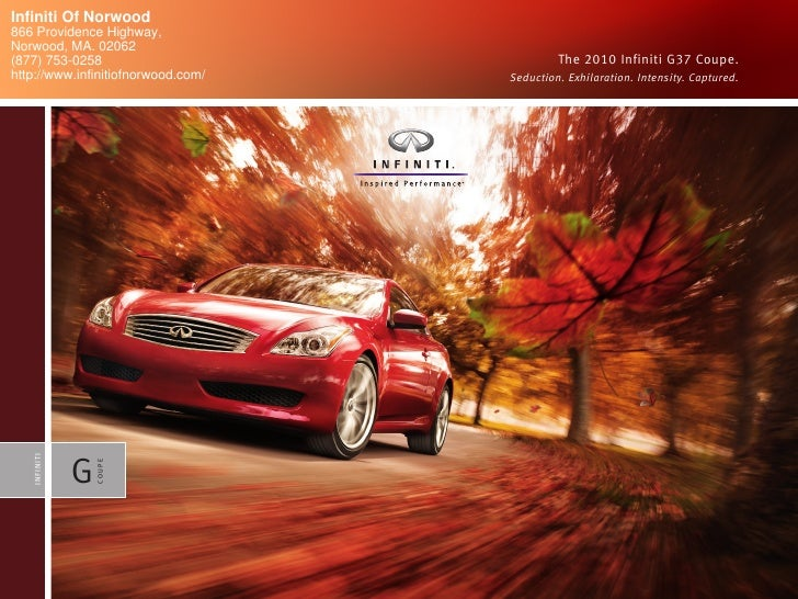 Infiniti Of Norwood 866 Providence Highway, Norwood, MA. 02062 (877) 753-0258                               The 2010 Infin...