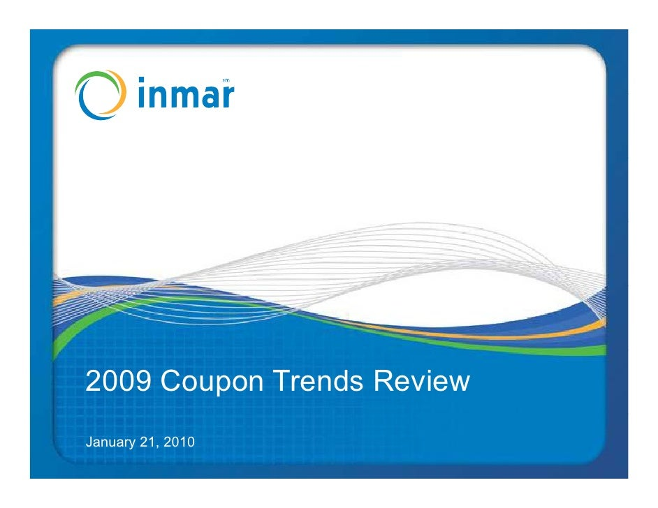 2009 Coupon Trends Review January 21, 2010
