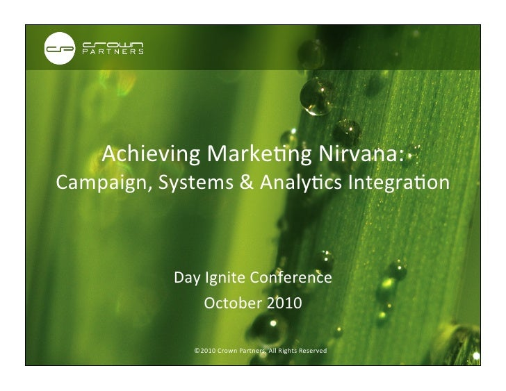 Crown Partners: Achieving Marketing Nirvana - Campaign, Systems and Analytics Integration