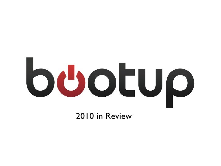 Bootup 2010 in review