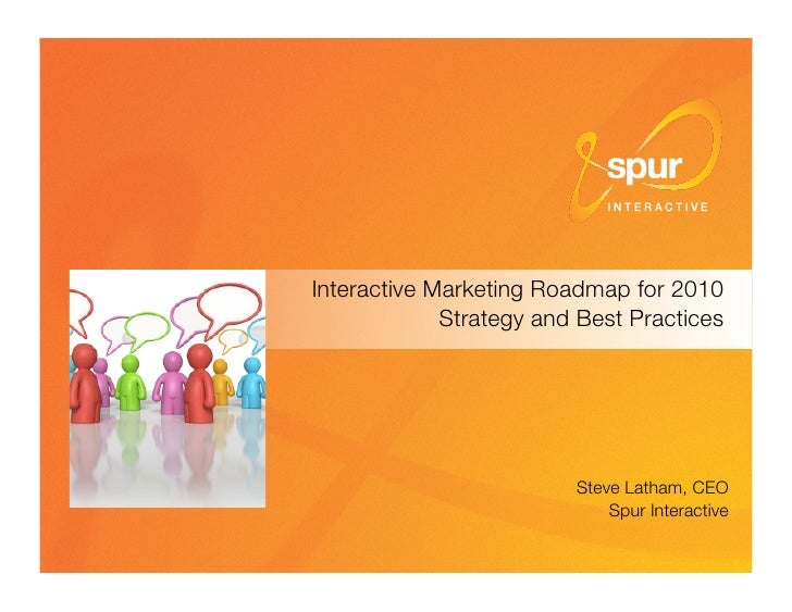 "Interactive Marketing Roadmap for 2010""                               Strategy and Best Practices                         ..."