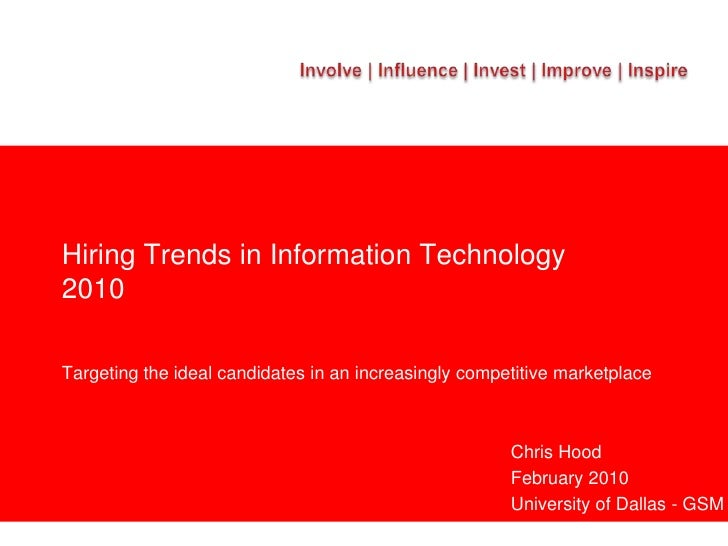 Hiring Trends in Information Technology2010<br />Targeting the ideal candidates in an increasingly competitive marketplace...
