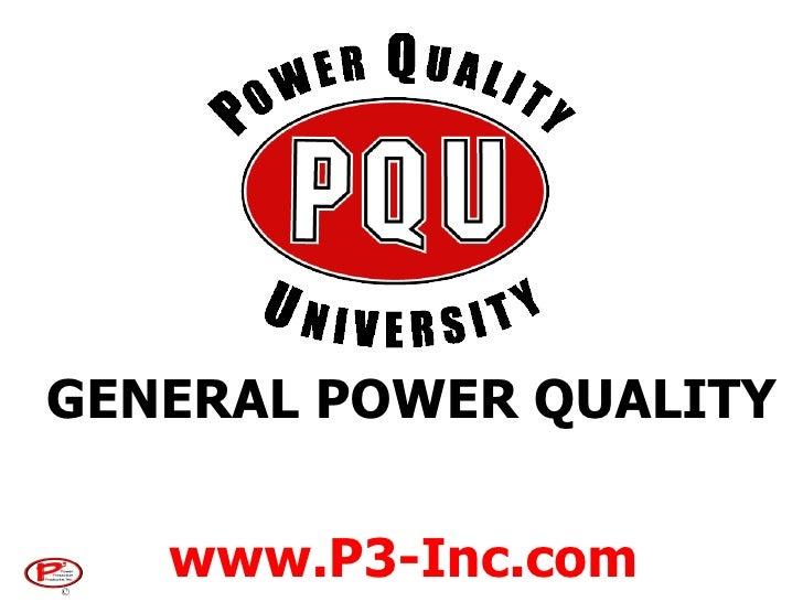 GENERAL POWER QUALITY www.P3-Inc.com