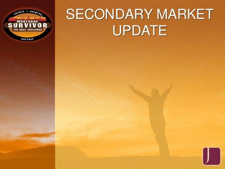 SECONDARY MARKET UPDATE<br />