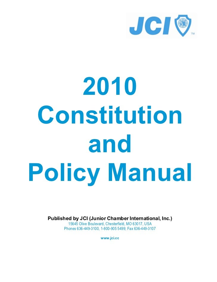 2010 Constitution     andPolicy Manual Published by JCI (Junior Chamber International, Inc.)         15645 Olive Boulevard...