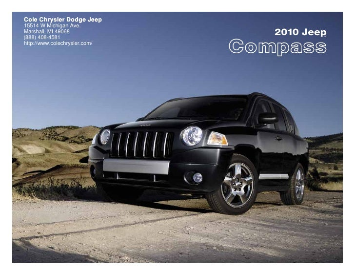 Cole Chrysler Dodge Jeep 15514 W Michigan Ave. Marshall, MI 49068 (888) 408-4581                                2010 Jeep ...