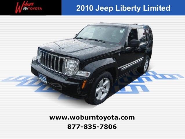 2010 Jeep Liberty Limitedwww.woburntoyota.com   877-835-7806