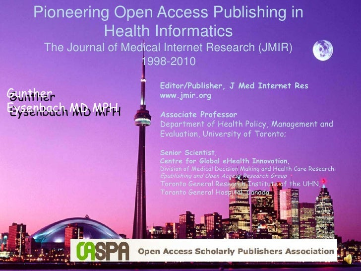 Pioneering Open Access Publishing in Health Informatics<br />The Journal of Medical Internet Research (JMIR)<br />1998-201...