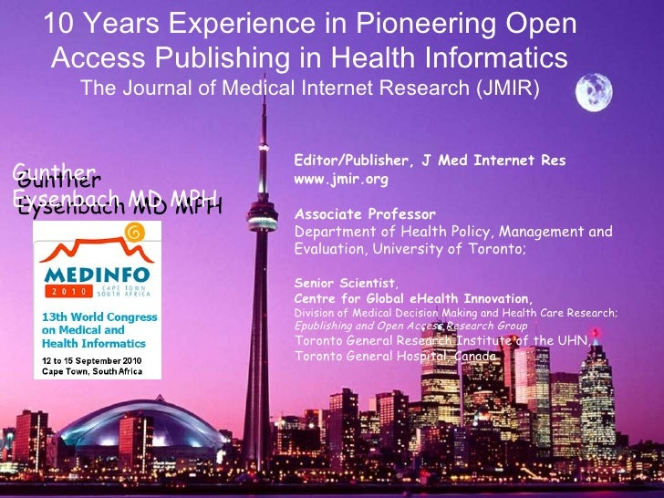Editor/Publisher, J Med Internet Res www.jmir.org Associate Professor  Department of Health Policy, Management and Evalu...