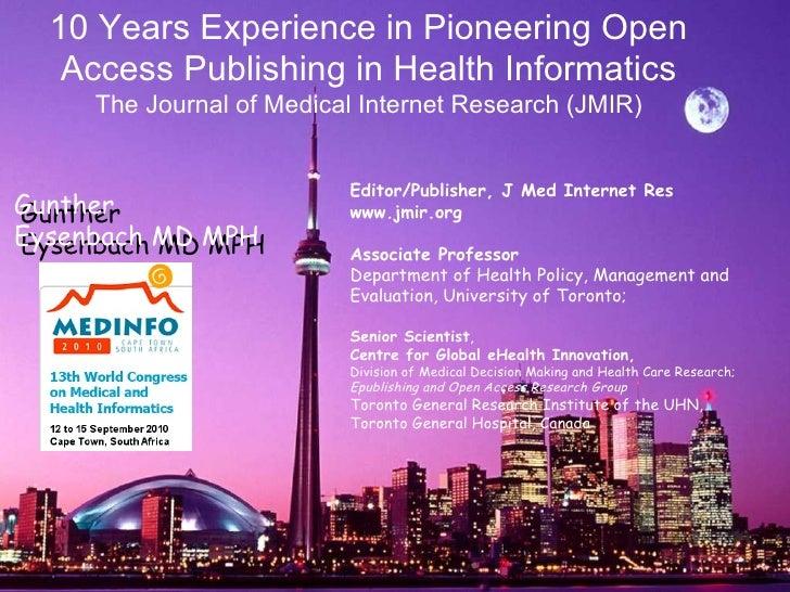 Editor/Publisher, J Med Internet Res www.jmir.org Associate Professor Department of Health Policy, Management and Evalu...