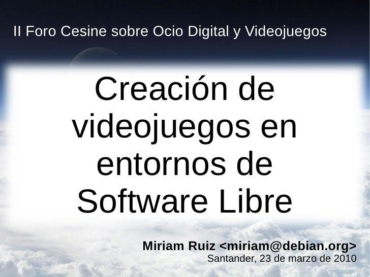 Creación de videojuegos en entornos de Software Libre (2010)