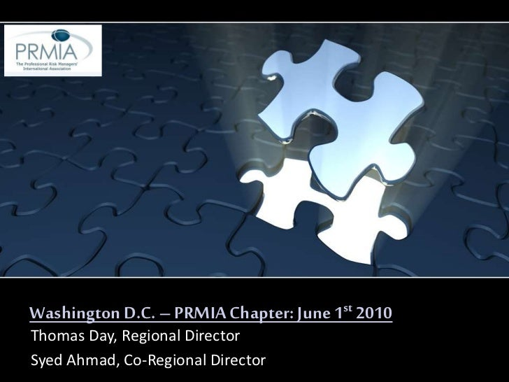 Washington D.C. – PRMIA Chapter: June 1st 2010<br />Thomas Day, Regional Director<br />Syed Ahmad, Co-Regional Director<br />