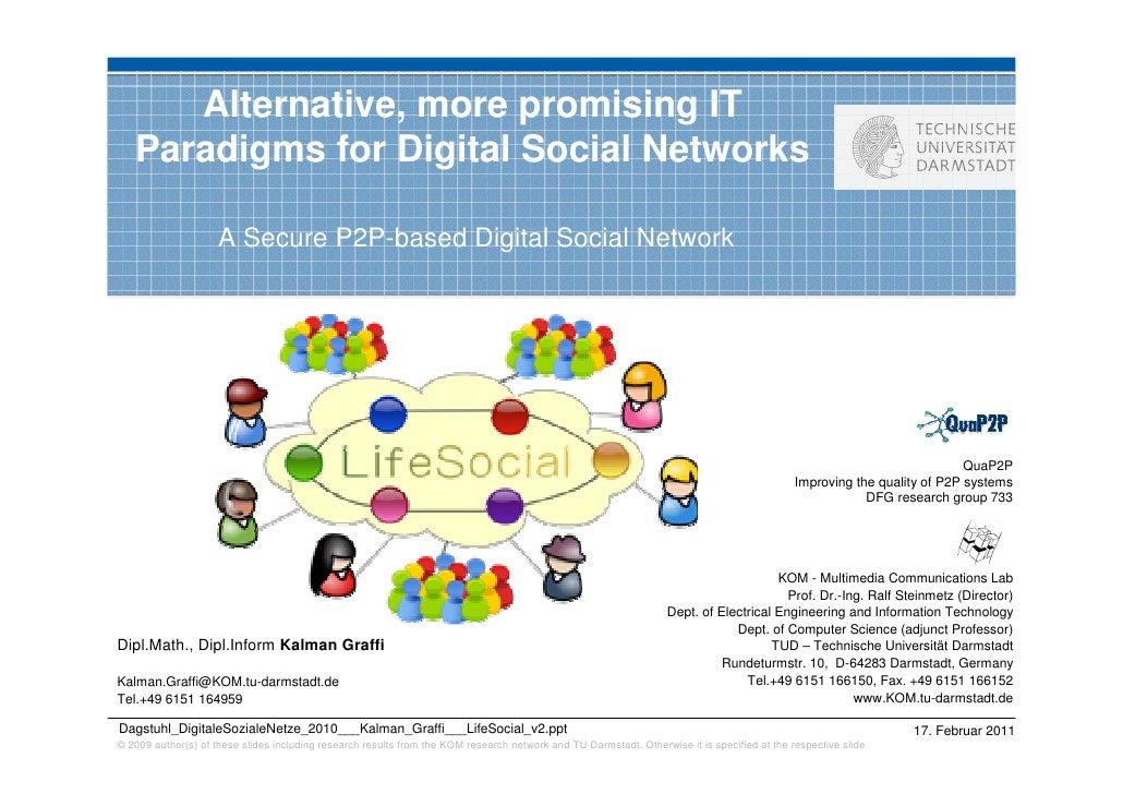 Dagstuhl 2010 - Kalman Graffi - Alternative, more promising IT Paradigms for Digital Social Networks