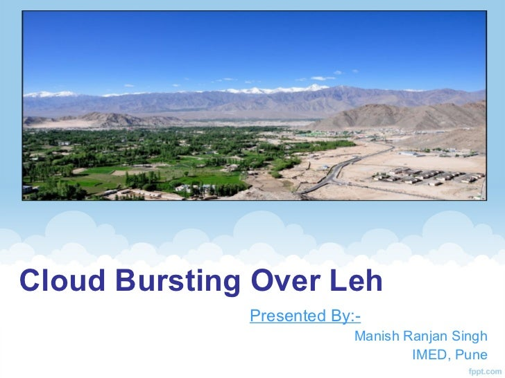 Cloud Bursting Over Leh              Presented By:-                           Manish Ranjan Singh                         ...