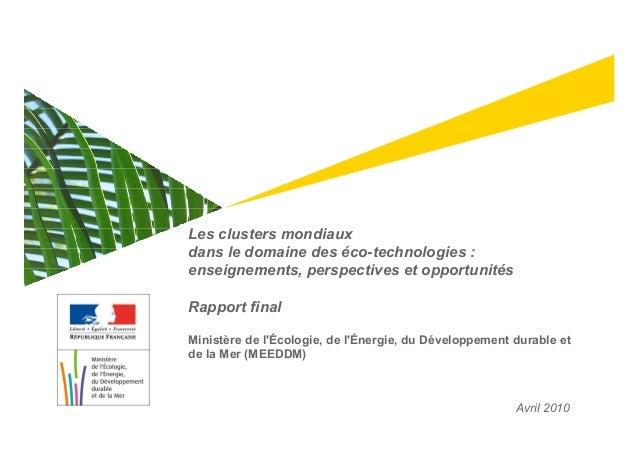 Les clusters mondiaux dans le domaine des éco-technologies : enseignements, perspectives et opportunités Rapport final Min...