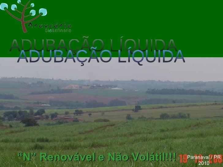 "Paranavaí / PR 2010 ADUBAÇÃO LÍQUIDA "" N"" Renovável e Não Volátil!!!"