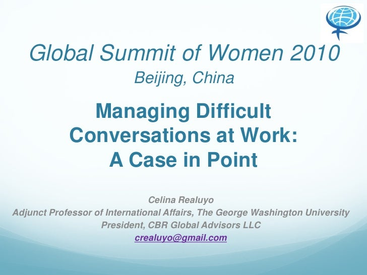 Global Summit of Women 2010                            Beijing, China                Managing Difficult             Conver...