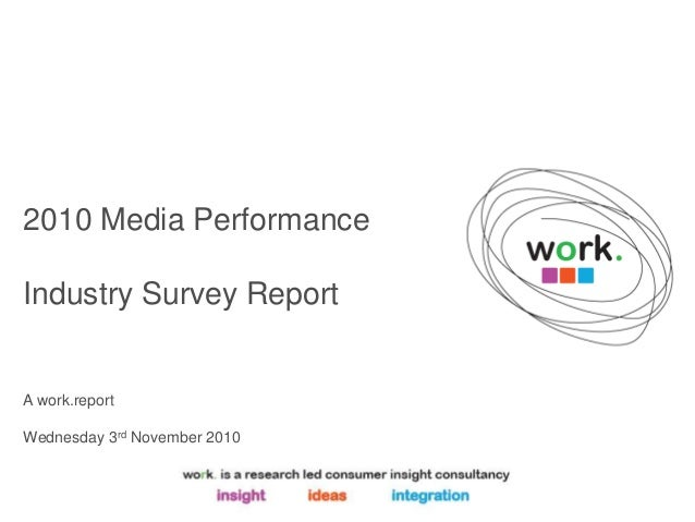 2010 Media Performance Industry Survey Report A work.report Wednesday 3rd November 2010