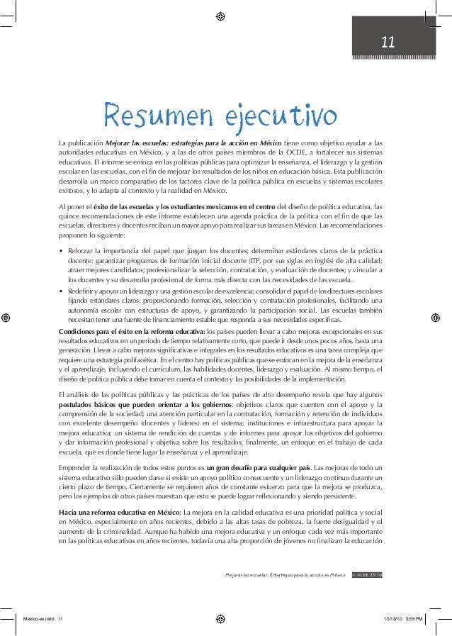 11 Resumen Ejecutivo © OCDE2010Mejorar las escuelas: Estrategias para la acción en México Resumen ejecutivo La publicació...