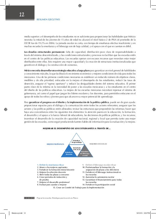 Resumen Ejecutivo 12 © OCDE2010 Mejorar las escuelas: Estrategias para la acción en México media superior y el desempeño ...