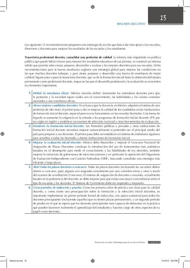 13 Resumen Ejecutivo © OCDE2010Mejorar las escuelas: Estrategias para la acción en México Las siguientes 15 recomendacion...