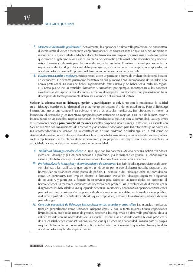 Resumen Ejecutivo 14 © OCDE2010 Mejorar las escuelas: Estrategias para la acción en México 7. Mejorar el desarrollo profe...