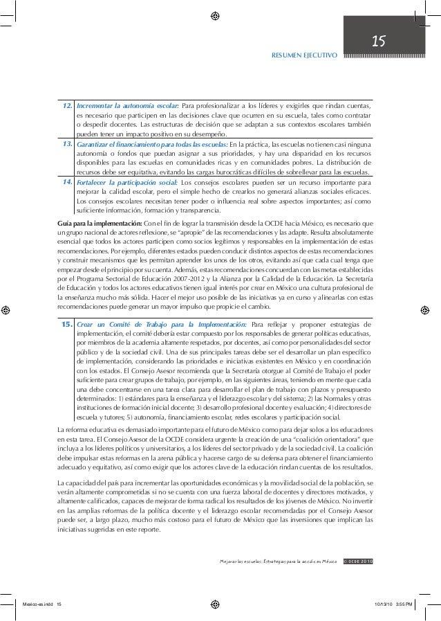 15 Resumen Ejecutivo © OCDE2010Mejorar las escuelas: Estrategias para la acción en México 12. Incrementar la autonomía es...