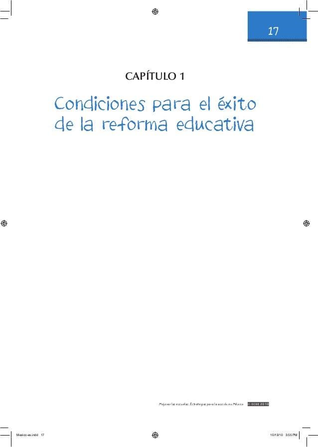 17 Mejorar las escuelas: Estrategias para la acción en México © OCDE2010 Capítulo 1 Condiciones para el éxito de la refor...