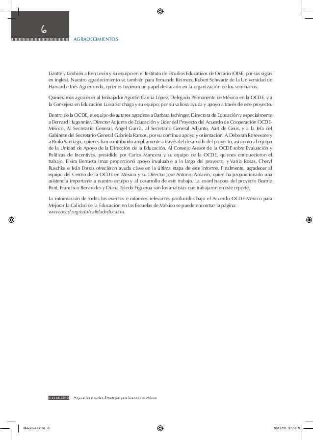 6 © OCDE2010 Mejorar las escuelas: Estrategias para la acción en México Lizotte y también a Ben Levin y su equipo en el I...