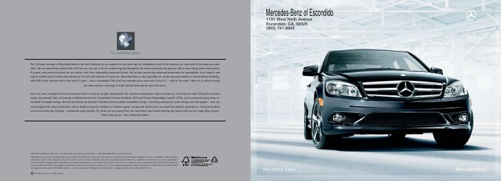 Mercedes-Benz of Escondido  1101 West Ninth Avenue  Escondido, CA, 92025  (800) 741-9945     The 2010 C - Class
