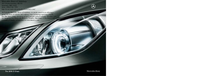 Mercedes-Benz of Salisbury 2013 North Salisbury BLVD. Salisbury, MD 21801 Sales: (866) 546- 7995 http://www.mercedes.pohan...