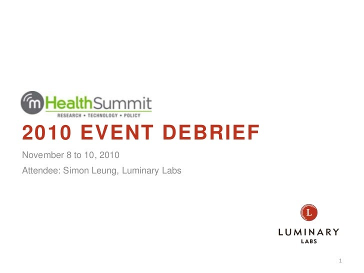 2010 EVENT DEBRIEF<br />1<br />Attendee: Simon Leung, Luminary Labs<br />November 8 to 10, 2010<br />