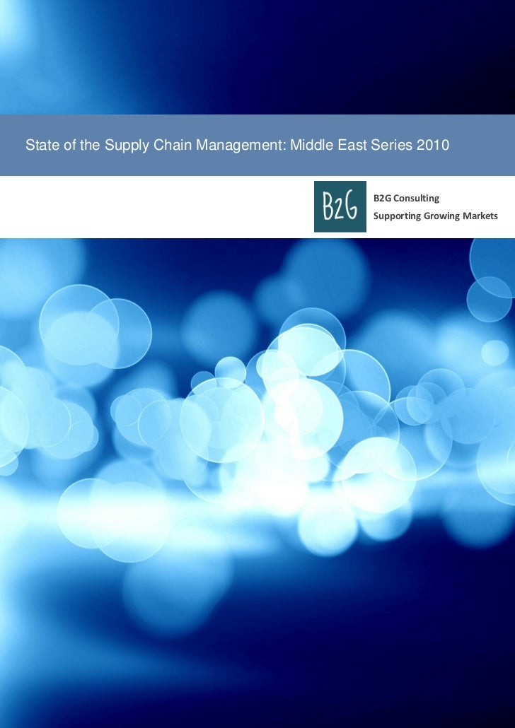 State of the Supply Chain Management: Middle East Series 2010                                                  B2G Consult...