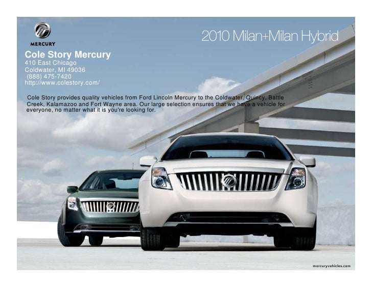 2010 Milan+Milan Hybrid       Cole Story Mercury       410 East Chicago       Coldwater, MI 49036        (888) 475-7420   ...