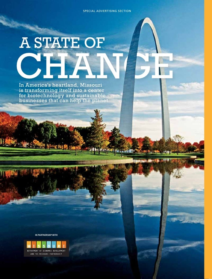 SPECIAL ADVERTISING SECTIONA state ofChangeIn America's heartland, Missouriis transforming itself into a centerfor biotech...